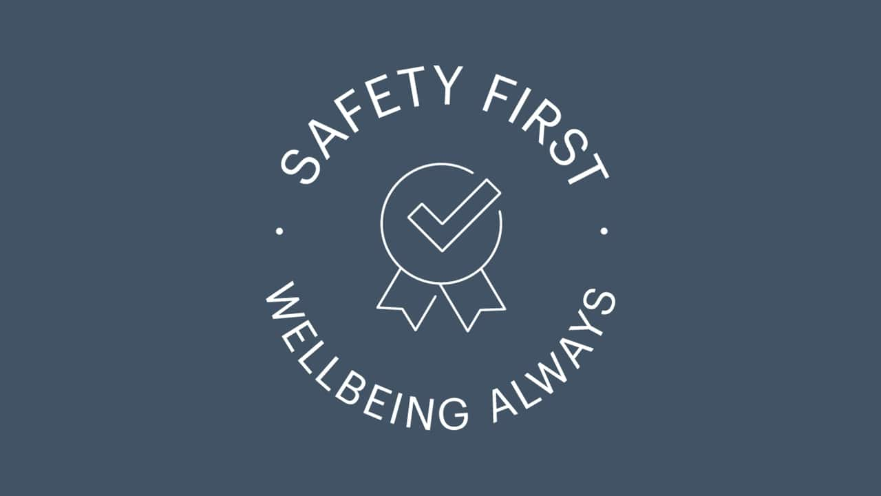 Safety First, Wellbeing Always